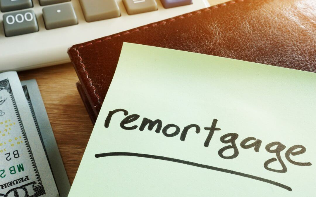 Remortgaging: Get Better Rates or Borrow Against Your Property
